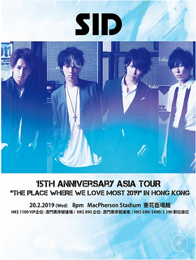 "SID 15th Anniversary ASIA TOUR ""THE PLACE WHERE WE LOVE MOST 2019"" in Hong Kong 香港演唱会"